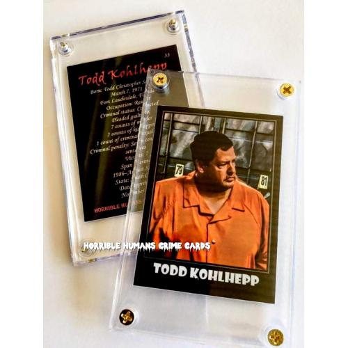 TODD KOHLHEPP * Horrible Humans Crime Cards Series 3