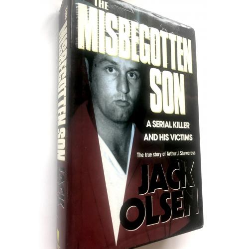 "Arthur Shawcross ""THE MISBEGOTTEN SON""Signed By The Author Jack Olsen"