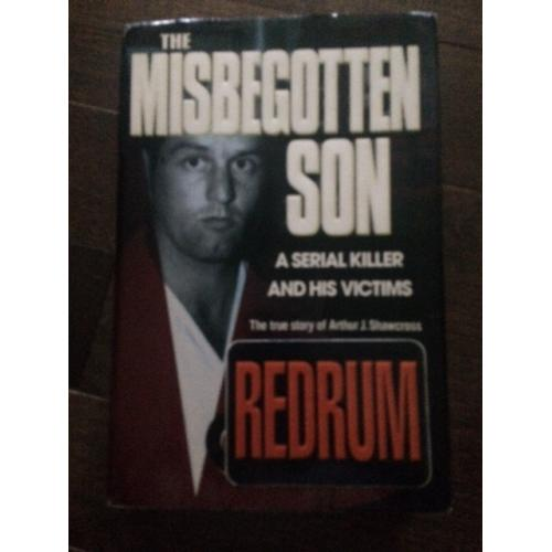 Arthur John Shawcross- The Misbegotten Son hardcover book with original photograph in sert and signed label from 2005
